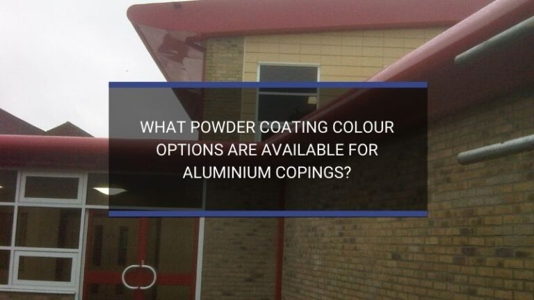 What Powder Coating Colour Options Are Available For Aluminium Copings?