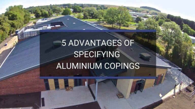 HJA Fabrications | 5 Advantages of Specifying Aluminium Copings