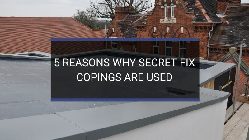 HJA Fabrications | 5 Reasons Why Secret Fix Copings Are Used
