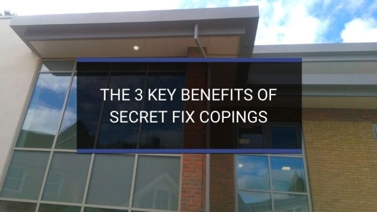 The 3 Key Benefits of Secret Fix Copings
