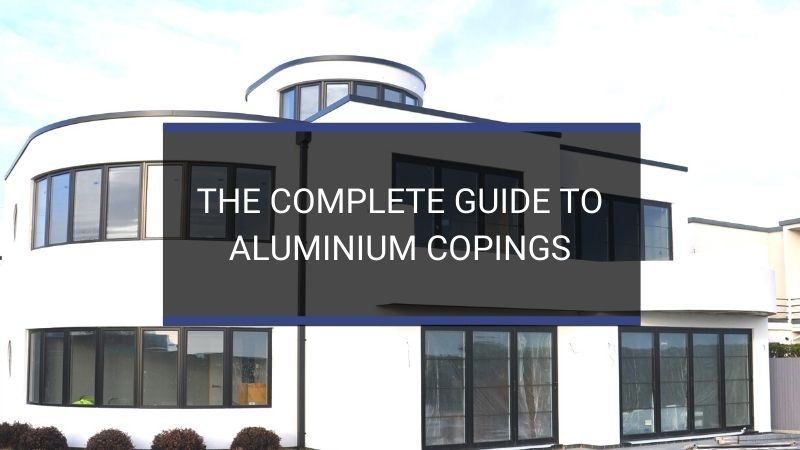 HJA Fabrications | The Complete Guide to Aluminium Copings