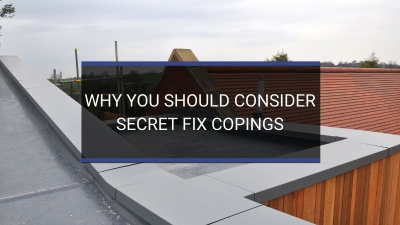 Why You Should Consider Secret Fix Copings