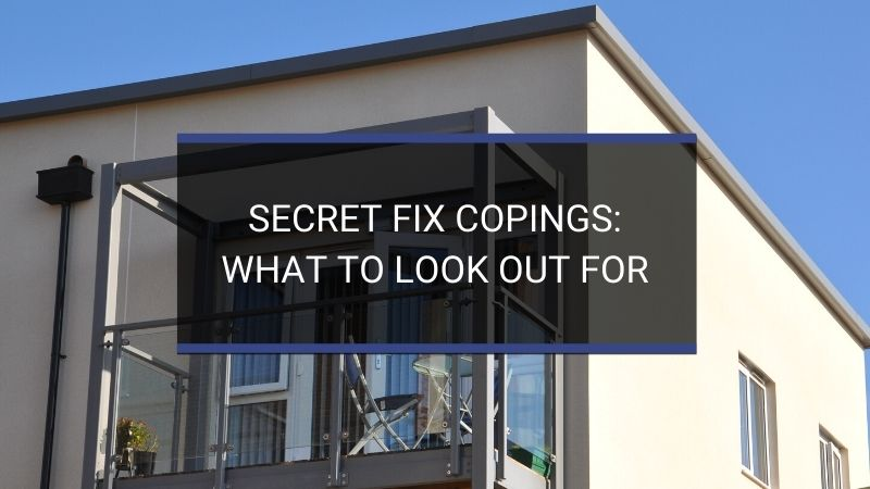 Secret Fix Copings: What to Look Out For